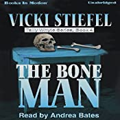 The Bone Man: Tally Whyte Mystery Series, book 4 | [Vicki Stiefel]