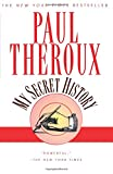 My Secret History (0449912000) by Theroux, Paul