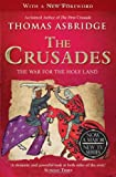 The Crusades: The War for the Holy Land Thomas Asbridge