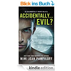 Accidentally...Evil?: An Accidentally Yours Novella (The Accidentally Yours Series) (English Edition)