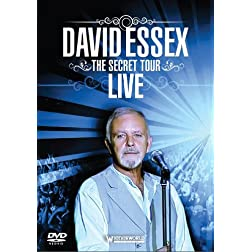 Essex, David - The Secret Tour: Live