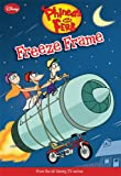 Phineas and Ferb #7: Freeze Frame (Phineas and Ferb Chapter Book)