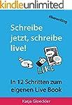 Schreibe jetzt, schreibe live!: In 12...