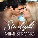 Starlight: Peaches Monroe, Book 2 (       UNABRIDGED) by Mimi Strong Narrated by Saskia Maarleveld