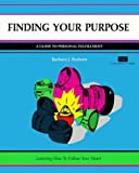 img - for Finding Your Purpose: A Guide to Personal Fulfillment by Barbara J. Braham (1995-02-09) book / textbook / text book