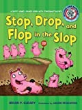 Stop, Drop, and Flop in the Slop: A Short Vowel Sounds Book with Consonant Blends (Sounds Like Reading) (076134201X) by Cleary, Brian P.