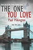 By Paul Pilkington The One You Love (Emma Holden suspense mystery trilogy) (Volume 1) [Paperback]