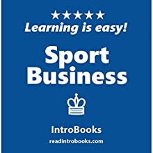 Sport Business | Livre audio Auteur(s) :  IntroBooks Narrateur(s) : Cyrus Nilo