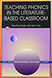img - for Teaching Phonics in the Literature Based Classroom (Bill Harp Professional Teachers Library) by Fowler Dorothy G. Frey Jean B. (2000-05-01) Paperback book / textbook / text book