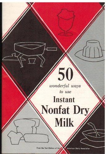 50-wonderful-ways-to-use-instant-nonfat-dry-milk