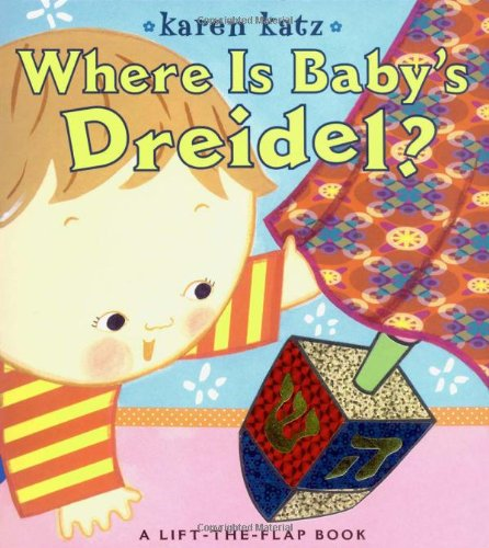 Where Is Baby'S Dreidel?: A Lift-The-Flap Book (Karen Katz Lift-The-Flap Books) front-444615
