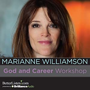 God and Career Workshop: Job Creation and Work from a Spiritual Perspective | [Marianne Williamson]