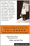 img - for San Francisco Childhood, Memories of a Great City Seen Through the Eyes of Its Children book / textbook / text book