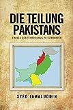 img - for DIE TEILUNG PAKISTANS: EIN WEG DEN TERRORISMUS ZU ELIMINIEREN (German Edition) by Syed Jamaluddin (2013-02-26) book / textbook / text book