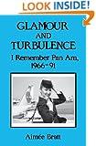 Glamour and Turbulence: I Remember Pan Am, 1966-91