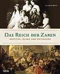 Das Reich der Zaren: Aufstieg, Glanz...