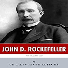 American Legends: The Life of John D. Rockefeller (       UNABRIDGED) by Charles River Editors Narrated by Diane Lehman
