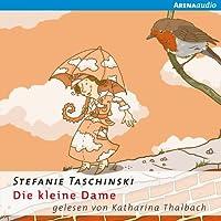 Die kleine Dame (Die kleine Dame 1) Hörbuch von Stefanie Taschinski Gesprochen von: Katharina Thalbach