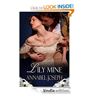 Lily Mine: A Historical Fantasy Annabel Joseph