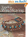 Timeless Wire Weaving: The Complete C...
