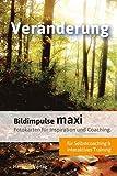 Bildimpulse maxi: Veränderung: Über 50 Fotokarten für Motivation und Coaching.