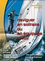Naviguer en solitaire ou en équipage réduit : Une excellente école pour se perfectionner
