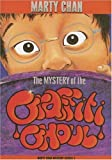 img - for The Mystery Of the Graffiti Ghoul (Chan Mysteries) by Marty Chan (2006-04-01) book / textbook / text book