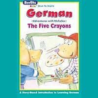 The Five Crayons: Berltiz Kids German, Adventures with Nicholas  by Berlitz