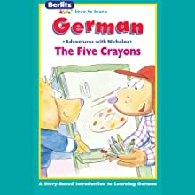The Five Crayons: Berltiz Kids German, Adventures with Nicholas  by Berlitz