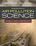 img - for Introduction To Air Pollution Science: A Public Health Perspective book / textbook / text book