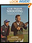 Clay Pigeon Shooting: For Beginners a...