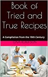 img - for Book of Tried and True Recipes: A Compilation from the 19th Century book / textbook / text book