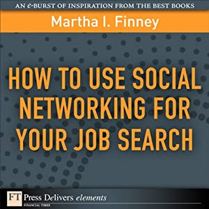 How to Use Social Networking for Your Job Search | [Martha I Finney]