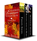 Canadian Romances Volume Two (Canadian Romance Collection Book 2)