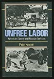 img - for Unfree Labor: American Slavery and Russian Serfdom (Belknap Press) book / textbook / text book