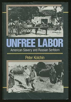 Unfree Labour: American Slavery and Russian Serfdom