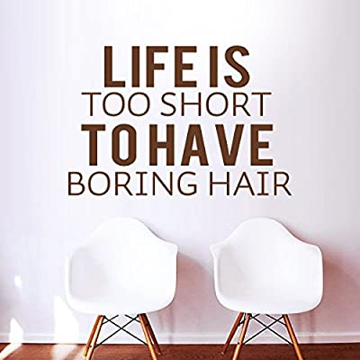 Life Is Too Short To Have Boring Hair -Salon Hairdresser Cosmetologist Quote Beauty Decor Beauty Shop Decal Stylist Wall Graphics