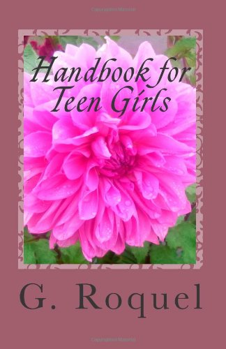 Handbook for Teen Girls: Things A Teen Girl Should Know