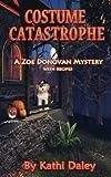 Costume Catastrophe (Zoe Donovan Mystery) (Volume 21)