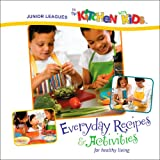 img - for Junior Leagues In the Kitchen with Kids: Everyday Recipes & Activities for Healthy Living book / textbook / text book