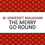 The Merry Go Round   W Somerset Maugham