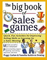 The Big Book of Sales Games: Quick, Fun Activities for Improving Selling Skills or Livening Up a Sales Meeting (Big Book Series)