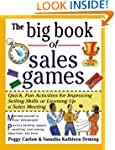 The Big Book of Sales Games: Quick, F...