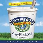 Stirring It Up | Gary Hirshberg