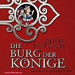 Die Burg der Könige | Oliver Pötzsch