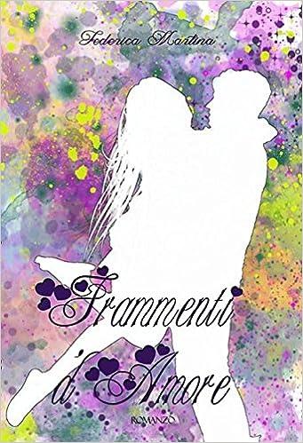 Federica Martina - Frammenti d'Amore (2016)