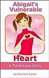Abigail's Vulnerable Heart
