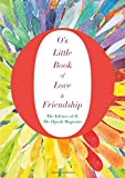 img - for O's Little Book of Love & Friendship (O's Little Books/Guides) book / textbook / text book