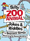 img - for SILLY ZOO ANIMAL JOKES AND RIDDLES (Silly Animal Jokes & Riddles Book 3) book / textbook / text book