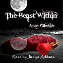 The Beast Within Audiobook by Jimmy Gillentine Narrated by Jiraiya Addams